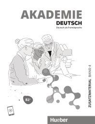 Akademie Deutsch B2+ Zusatzmat., Bd 4